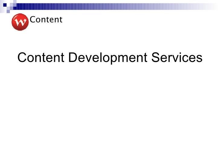 <ul><li>Content Development Services </li></ul>Content