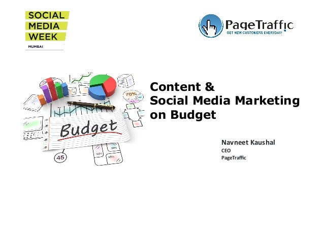 Content &  Social Media Marketing  on Budget  Navneet  Kaushal  CEO  PageTraffic