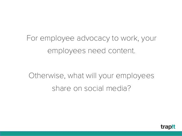 For employee advocacy to work, your employees need content. Otherwise, what will your employees share on social media?