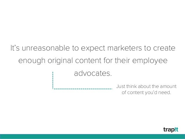 It's unreasonable to expect marketers to create enough original content for their employee advocates. Just think about the...