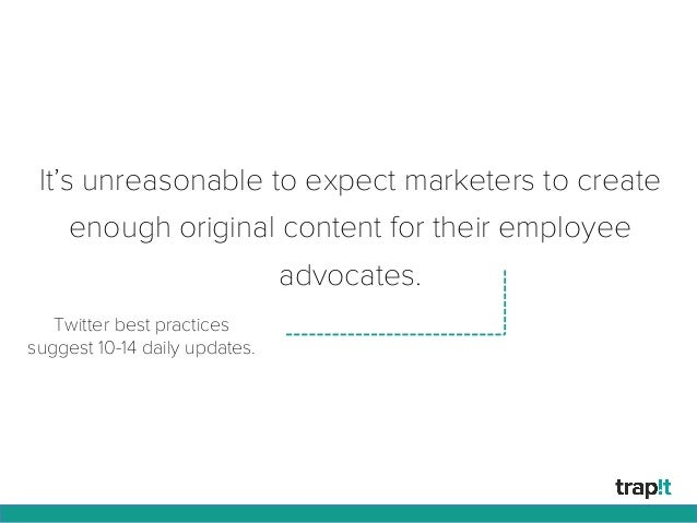 It's unreasonable to expect marketers to create enough original content for their employee advocates. Twitter best practic...