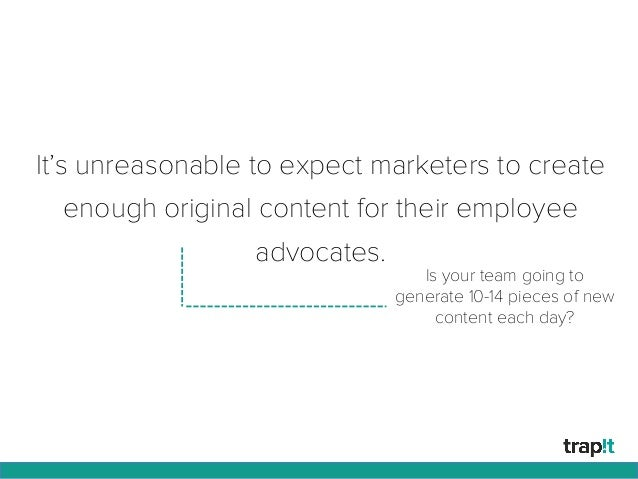 It's unreasonable to expect marketers to create enough original content for their employee advocates. Is your team going t...
