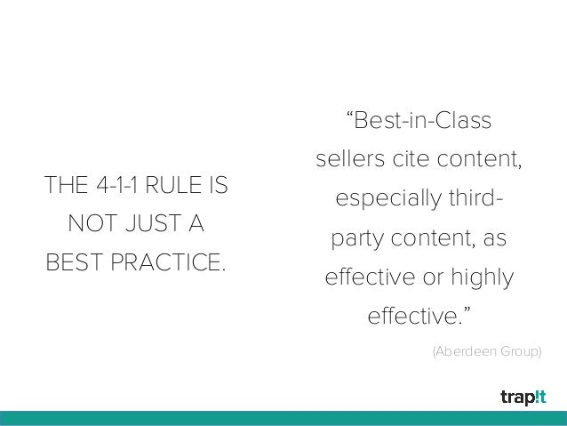 """THE 4-1-1 RULE IS NOT JUST A BEST PRACTICE. """"Best-in-Class sellers cite content, especially third- party content, as effect..."""