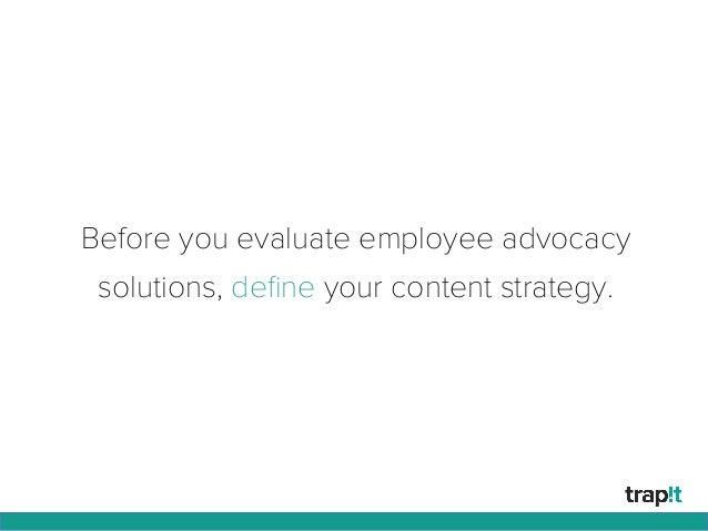 Before you evaluate employee advocacy solutions, define your content strategy.