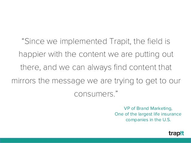 """""""Since we implemented Trapit, the field is happier with the content we are putting out there, and we can always find content..."""