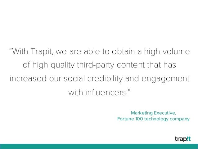 """""""With Trapit, we are able to obtain a high volume of high quality third-party content that has increased our social credib..."""
