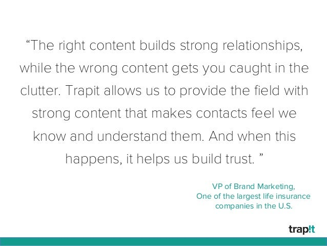 """""""The right content builds strong relationships, while the wrong content gets you caught in the clutter. Trapit allows us t..."""
