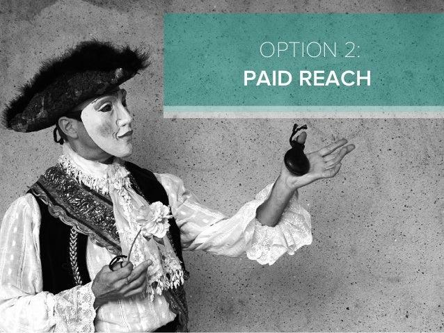 OPTION 2: PAID REACH