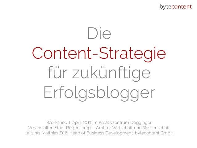 Helper Die Content-Strategie für zukünftige Erfolgsblogger Workshop 1. April 2017 im Kreativzentrum Degginger Veranstalter...