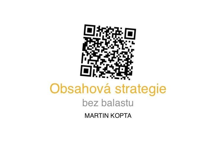Obsahová strategie     bez balastu     MARTIN KOPTA