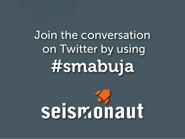 Join the conversation on Twitter by using  #smabuja