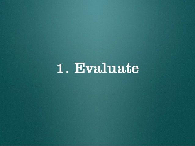 1. Evaluate