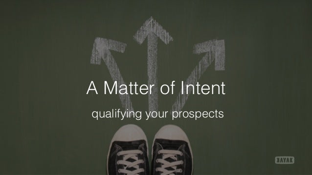 A Matter of Intent qualifying your prospects
