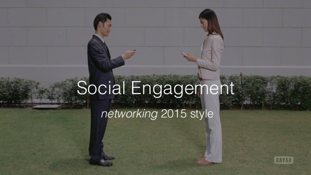 Social Engagement networking 2015 style
