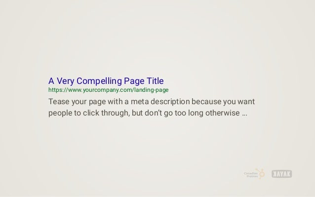A Very Compelling Page Title https://www.yourcompany.com/landing-page Tease your page with a meta description because you ...