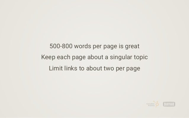 500-800 words per page is great Keep each page about a singular topic Limit links to about two per page