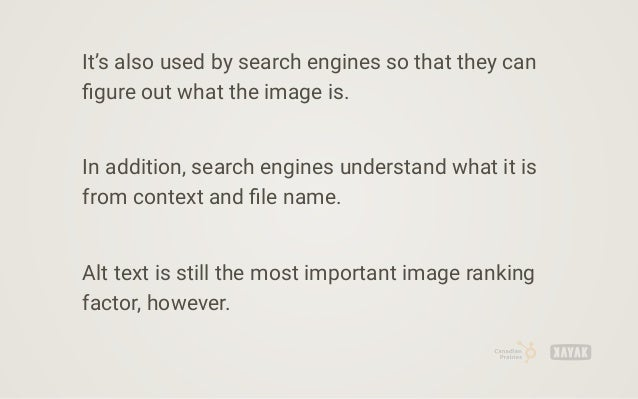 Use relevant keywords in a sentence in your alt text but, as with everything, do not stuff key phrases.