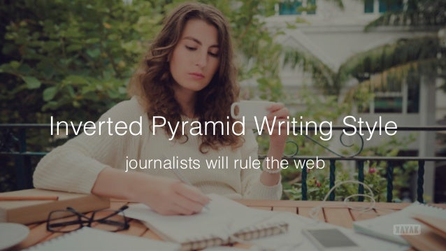 Inverted Pyramid Writing Style journalists will rule the web