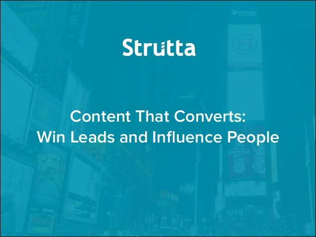 Content That Converts: Win Leads and Influence People