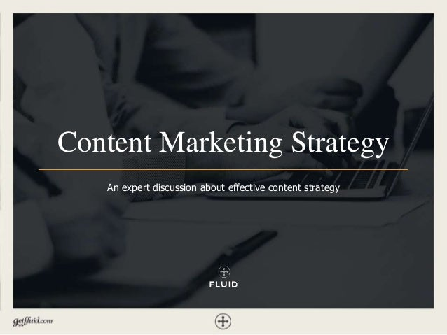 Content Marketing Strategy An expert discussion about effective content strategy