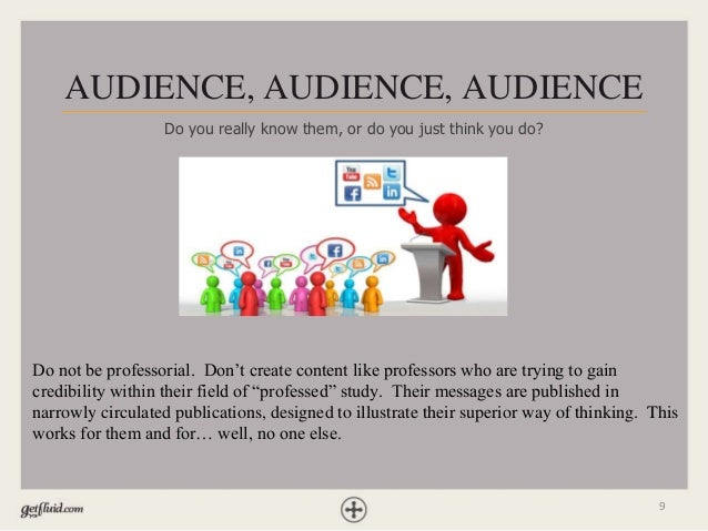 """9 Do not be professorial. Don't create content like professors who are trying to gain credibility within their field of """"p..."""