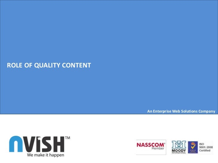 ROLE OF QUALITY CONTENT                          An Enterprise Web Solutions Company