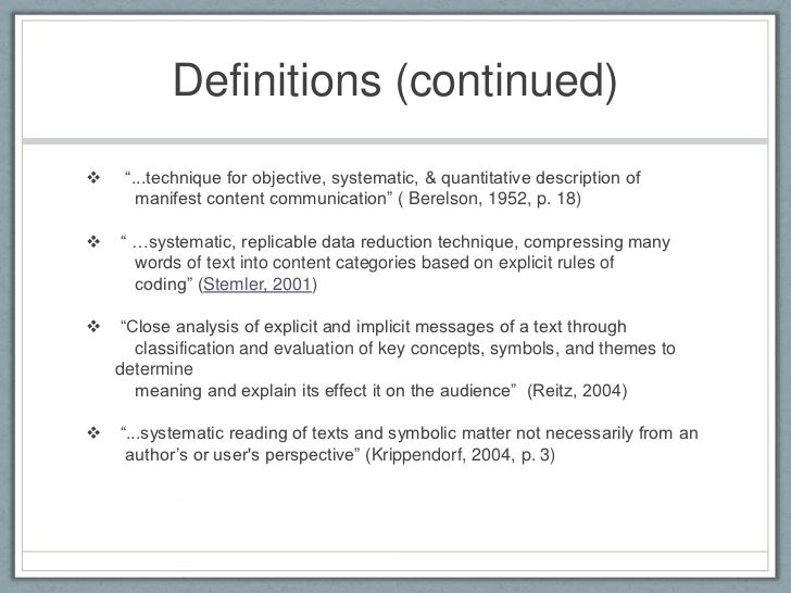 """berelson content Berelson, in his textbook, would define content analysis as: """"a research technique for the objective, systematic , and quantitative description of the manifest content of communication""""."""