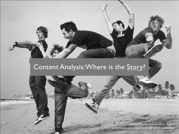 Content Analysis: Where is the Story?                               © 2011 Valeria                                        ...