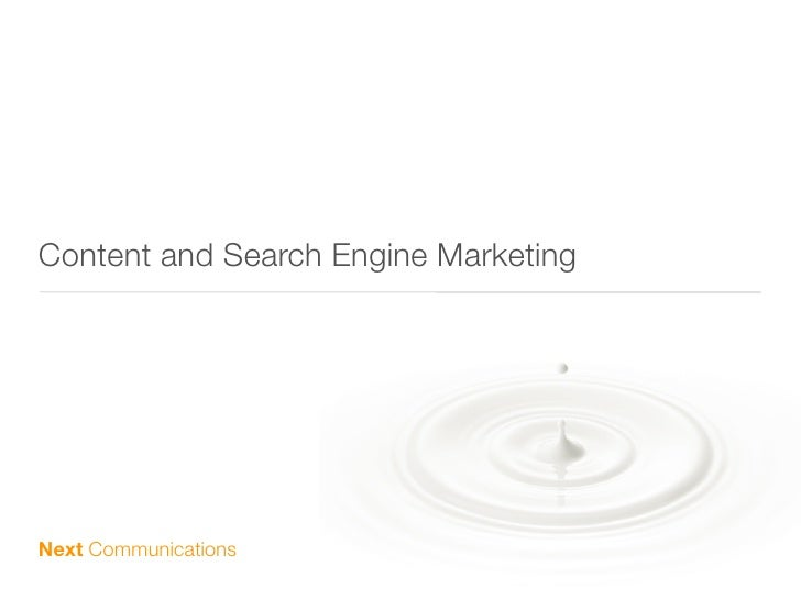Content and Search Engine Marketing     Next Communications