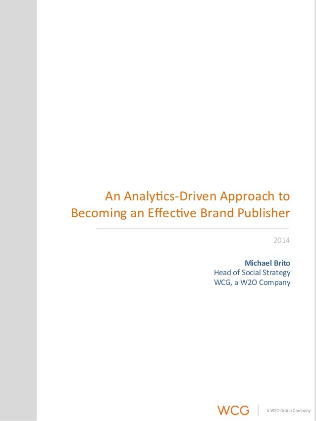 An  Analy'cs-‐Driven  Approach  to  Becoming  an  Effec've  Brand  Publisher  2014  Michael  Brito  Head  of  Social  Str...