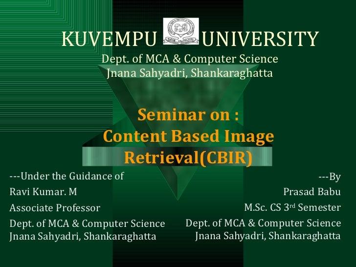 KUVEMPU  UNIVERSITY Dept. of MCA & Computer Science Jnana Sahyadri, Shankaraghatta ---By Prasad Babu M.Sc. CS 3 rd  Semest...
