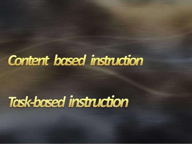 Content   based   instruction Slide 2
