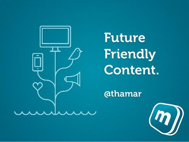 FutureFriendlyContent.@thamar