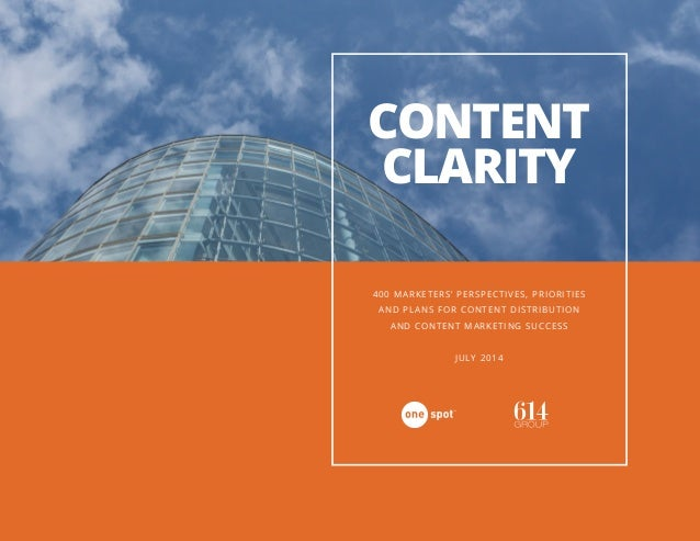 CONTENT CLARITY 400 MARKETERS' PERSPECTIVES, PRIORITIES AND PLANS FOR CONTENT DISTRIBUTION AND CONTENT MARKETING SUCCESS J...