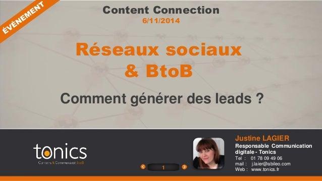 Content Connection  6/11/2014  Réseaux sociaux  1  Justine LAGIER  Responsable Communication  digitale - Tonics  Tel : 01 ...