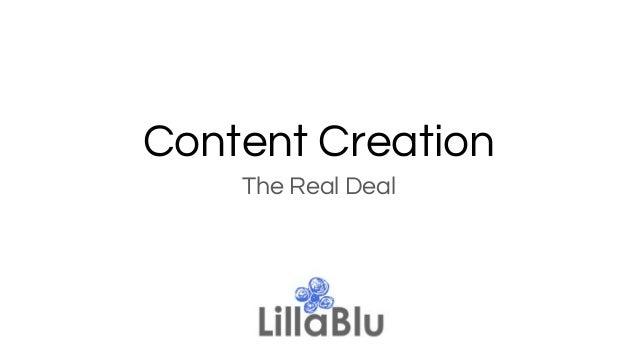 Content Creation The Real Deal