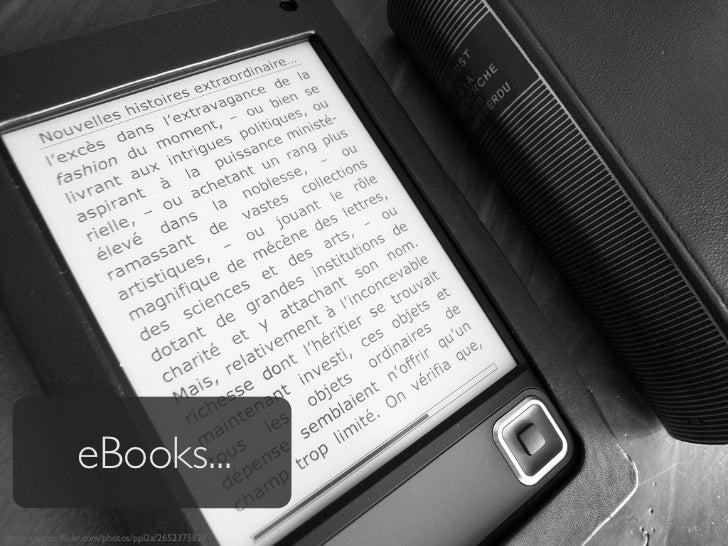 eBooks... image source: flickr.com/photos/ppl2a/2652375827