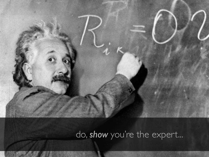 do, show you're the expert...