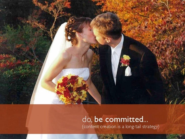do, be committed... (content creation is a long-tail strategy)
