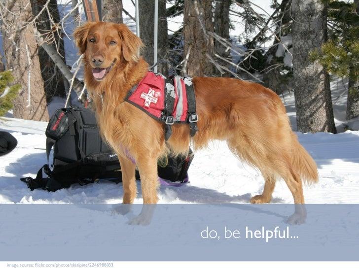 do, be helpful... image source: flickr.com/photos/skialpine/2246988033