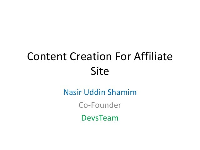 Content Creation For Affiliate            Site       Nasir Uddin Shamim           Co-Founder            DevsTeam
