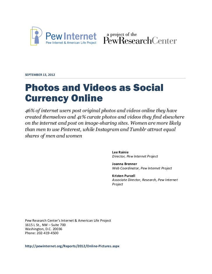 SEPTEMBER 13, 2012Photos and Videos as SocialCurrency Online46% of internet users post original photos and videos online t...