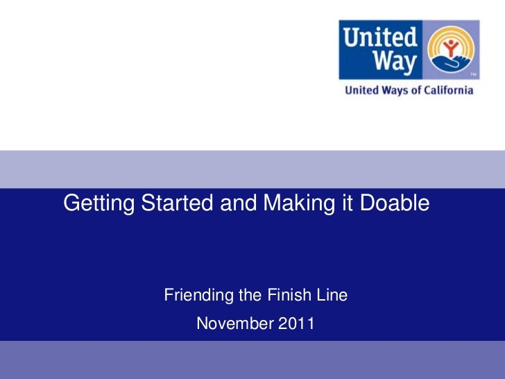 Getting Started and Making it Doable         Friending the Finish Line             November 2011