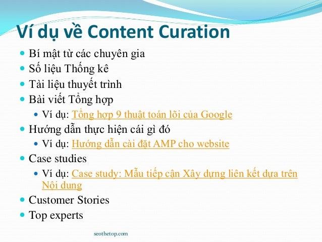 Ví dụ về Content Curation  Bí mật từ các chuyên gia  Số liệu Thống kê  Tài liệu thuyết trình  Bài viết Tổng hợp  Ví d...
