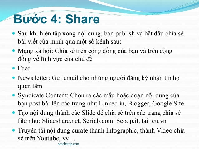 Bước 4: Share  Sau khi biên tập xong nội dung, bạn publish và bắt đầu chia sẻ bài viết của mình qua một số kênh sau:  Mạ...