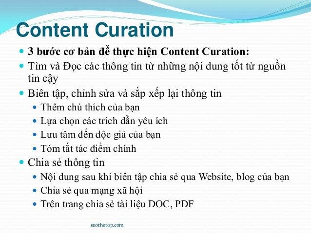 Content Curation  3 bước cơ bản để thực hiện Content Curation:  Tìm và Đọc các thông tin từ những nội dung tốt từ nguồn ...