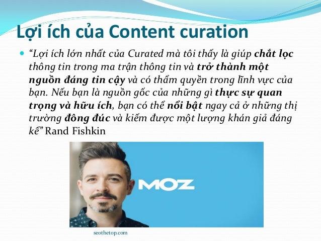 """Lợi ích của Content curation  """"Lợi ích lớn nhất của Curated mà tôi thấy là giúp chắt lọc thông tin trong ma trận thông ti..."""