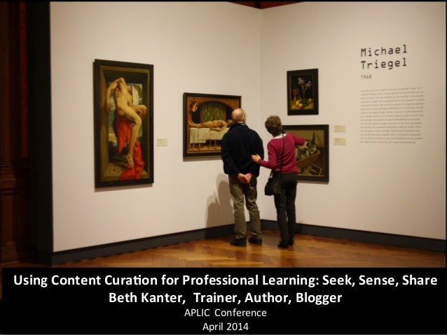 Photo	   by	   MJK23	    Using	   Content	   Cura.on	   for	   Professional	   Learning:	   Seek,	   Sense,	   Share	    B...