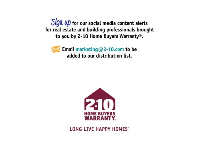 Sign up for our social media content alerts for real estate and building professionals brought to you by 2-10 Home Buyers ...