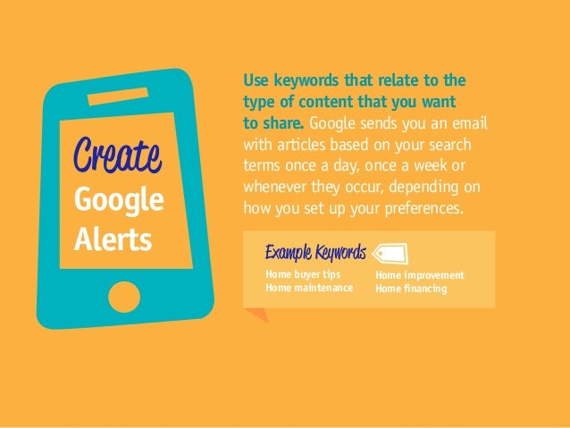 Use keywords that relate to the type of content that you want to share. Google sends you an email with articles based on y...